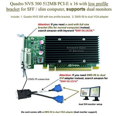 Epic itサービス – Quadro Nvs 300 PCI - E x 16 (半分サイズブラケット、DMS - 59 to Dual VGAアダプタ)
