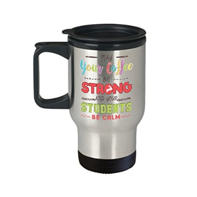 May YourコーヒーBe Strong And Your学生Be Calmコーヒーカップ旅行マグ