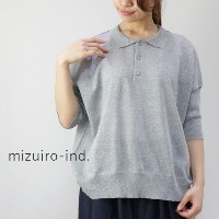 mizuiro ind (ミズイロインド)mizuiro-ind.wide polo made in japan1-227330 【NEW】【★】