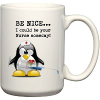 Be Nice。。。I could be your nurse someday 。面白いペンギンコーヒーマグまたはティーカップギフトby BeeGeeTees 15 oz ホワイト 04988