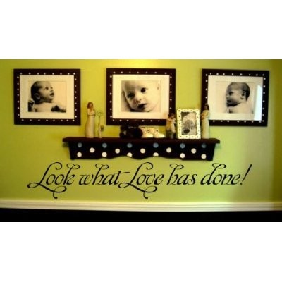 Look what love has done wall decal vinyl by Wheeler3Designs