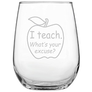 I Teach。What 's Your Excuse ?Funny 17oz Stemless Funnyワインガラス–刻印ギフトfor先生大学大学• • • •教授先生のギフト•...