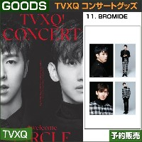 11. BROMIDE / 東方神起(TVXQ) コンサートグッズ [CIRCLE-#welcome] /1次予約/送料無料