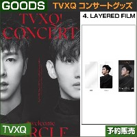 4. LAYERED FILM / 東方神起(TVXQ) コンサートグッズ [CIRCLE-#welcome] /1次予約/送料無料