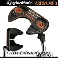 TaylorMade【テーラーメイド】TP COLLECTION BLACK COPPER ARDMORE 3【TPコレクション ブラック カッパー】パター【S.S Pistol GTR 1.0】
