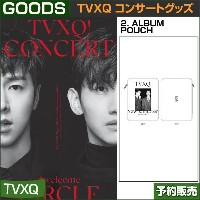 2. ALBUM POUCH / 東方神起(TVXQ) コンサートグッズ [CIRCLE-#welcome] /1次予約/送料無料
