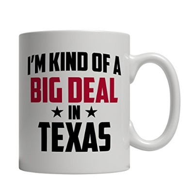 Funny Texasコーヒーマグ–I ' m Kind of a Big Deal in Texas–インプリントアメリカ