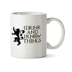 I Drink and I Know Things Funny現代デザインホワイトコーヒーマグ–磁器–Tea Cup–11oz–Great Gift