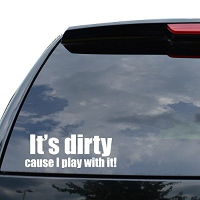 It 's Dirty cause I Play With Itジープデカールステッカー車トラックオートバイウィンドウiPadノートパソコン壁装飾 (07 in / 18 cm) Wide...