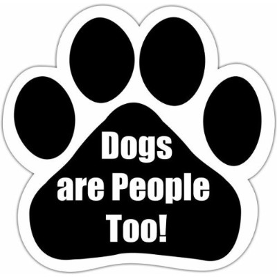 Dogs Are People Too! Car Magnet With Unique Paw Shaped Design Measures 5.2 by 5.2 Inches Covered In...