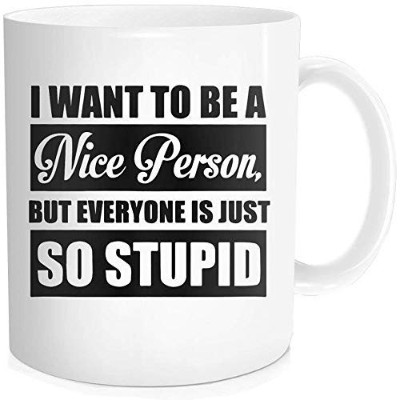 Funny Mug withインスピレーション引用forメンズレディース–I Want to Be aがいい人Everyone Is Just So Stupid–Gift Idea...