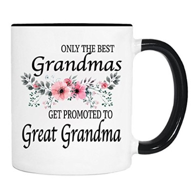 Only The Best Grandmas Get Promoted To Great Grandma - 花 - マグ - Great Grandma To Be ギフト - Great...