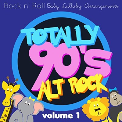 Rock N' Roll Baby Music Toy Totally 90's Alt Rock, Vol. 1 by Rock N' Roll Baby Music