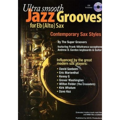 Ultra Smooth Jazz Grooves for E Flat (Alto) Sax / ウルトラ・スムース・ジャズ・グルーヴ 変ホ長調 アルトサックス用 サクソフォン楽譜、CD