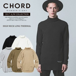 2017 A/W 先行予約 9月~10月入荷予定 CHORD NUMBER EIGHT コードナンバーエイト HIGH NECK LONG THERMAL chordnumbereight 2017...