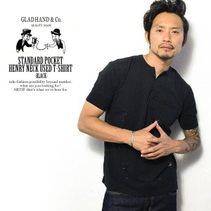 GLADHAND グラッドハンド STANDARD POCKET HENLEY NECK USED T-SHIRTS -BLACK- gladhand-13used メンズ Tシャツ 半袖Tシャツ...