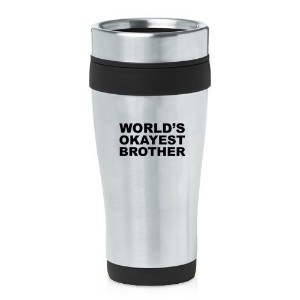 Black 16oz Insulated Stainless Steel Travel Mug World's Okayest Brother by MIP