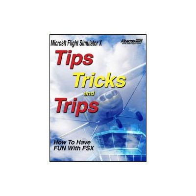 Tips, Tricks & Trips For Microsoft's Flight Simulator X (輸入版)