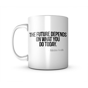 The Future Depends On What You Do Today Gandhi 引用する セラミック マグカップ コーヒーティーカップ