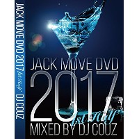 【DJ COUZ】DJカズ ・Jack Move DVD 2017 1st half