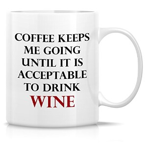 Retreez Funny Mug–Coffee Keeps Me Going Until It Is Acceptable to Drink Wine 11オンスセラミックコーヒーマグカップ...