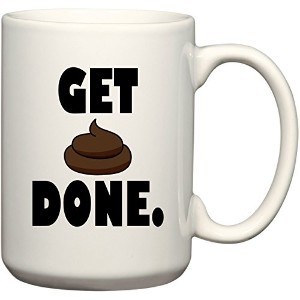Get Poop Done 。 – コーヒーorティーカップ15 oz Mug by BeeGeeTees 15 oz 00062