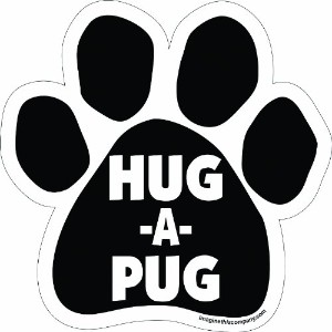 Imagine This Paw Car Magnet, Hug-a-Pug, 5-1/2-Inch by 5-1/2-Inch by Imagine This