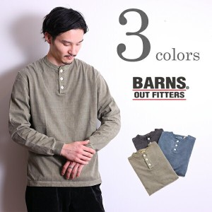 【SALE】【20%OFF】BARNS OUTFITTERS バーンズ アウトフィッターズ ヘンリー ネック カットソー 長袖 ピグメント染 T シャツ ロンT HENRY NECK LONG T...