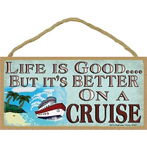 Life Is Good But Better on aクルーズCruisingクルーズ船Sign Plaque 5 X 10 ""