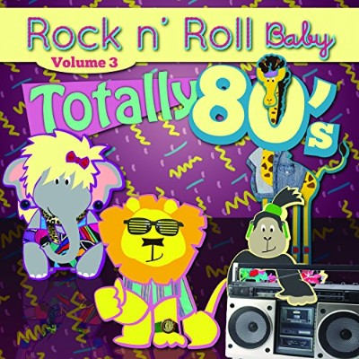 Rock N' Roll Baby Music Toy Totally 80's, Vol. 3 by Rock N' Roll Baby Music
