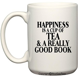 Happiness Is A Cup Ofコーヒーまたは紅茶、A Really Good Book Funny 11またはコーヒーやティーカップ15oz Mug by BeeGeeTees ®...