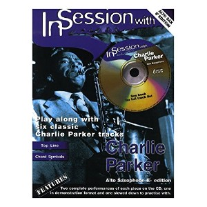 In Session With Charlie Parker (Alto Sax). Partitions, CD pour Saxophone Alto