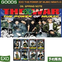 06. SPRING NOTE / EXO THE POWER OF MUSIC NEW GOODS/日本国内発送/1次予約