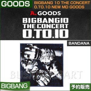【1次予約】6.10th bigbang Bandana / BIGBANG 10 THE CONCERT 0.to.10 NEW MD GOODS【日本国内発送】