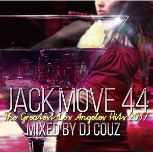 【DJ COUZ】CD DJカズ Jack Move 44 -The Greatest Los Angeles Hits 2017-