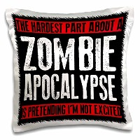 """EvaDane–面白い引用–The Hardest Part About A Zombie Apocalypse、–枕ケース 10 by 10"""" pc_193279_1"""
