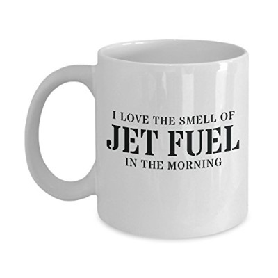 Funny航空コーヒーマグ–I Love The Smell Of Jet Fuel in the Morning 11oz GB-2085473-20-White
