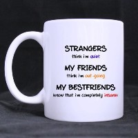 ホワイトマグカップwith Cool STRANGERS think I ' m quiet MY FRIENDS think I ' m Out Going My Bestfriends Know...