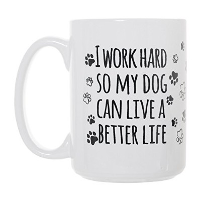 "」I Work Hard So My Dog Can Live A Better Life ""コーヒーマグカップ15オンスデラックスLarge両面マグ"