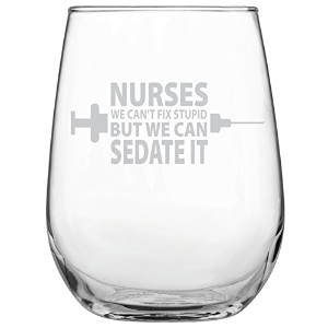 nurses-weできないFix Stupid But We Can Sedate It 17oz Stemless Funnyワインガラス–刻印ギフトfor Her • Present for...