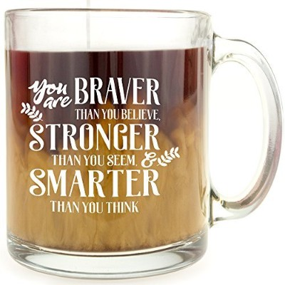 """"""" You are braver than you believe、Stronger Than You Seem、Smarter Than You Think """"ガラスコーヒーマグ–Makes..."""