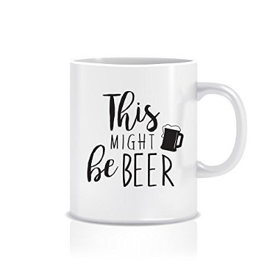 Funny Ceramic Mug for Mom and Dad, 330ml 'This Might Be Beer' Coffee Mugs for Your Brother, Boss,...