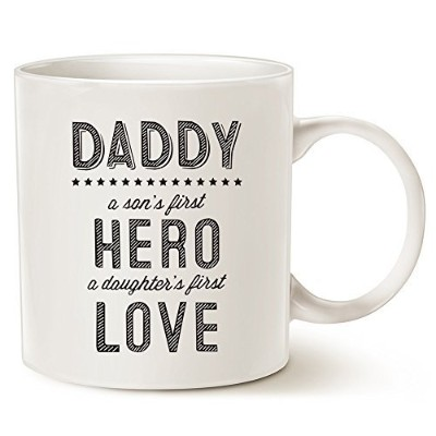 (Daddy Mug) - MAUAG Unique Fathers Day Ceramic Coffee Mug - Daddy: A Son's First Hero, A Daughter's...