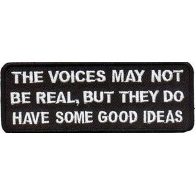Voices Not Real But have Good Ideas Funny Biker Patch!! by heygidday