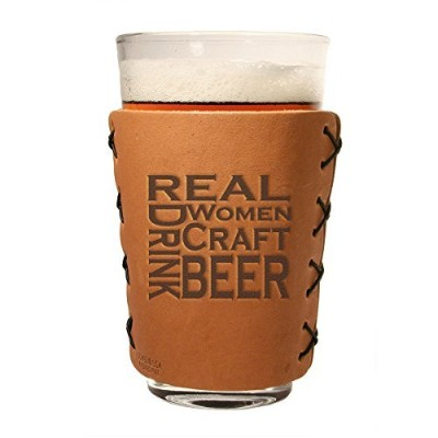 Pint Sleeve: Real Women Drink Craft Beer Leather Pint Glass Sleeve Hugger