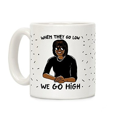 LookHUMAN When They Go Low We Go High White 11オンス セラミックコーヒーマグ