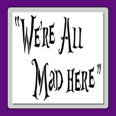 「We're All MAD HERE」ステンシルテンプレート チェシャ猫 格言/不思議のアリス Large 12 X 12 inches (Image dimensions 11 X 11)...