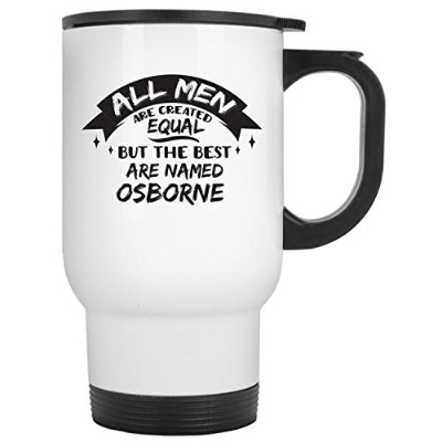 Osborne Gifts All Men Are Created Equal But The Best Are Named Osborne トラベルマグ 2-White ホワイト