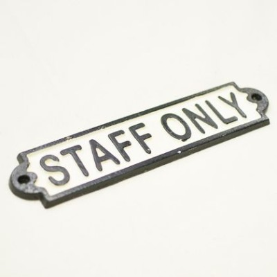 GONGRI IRON SIGN STAFF ONLY 2430