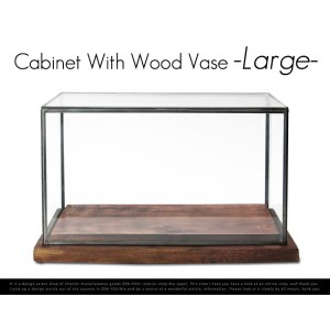 Cabinet With Wood Vase Lsize / キャビネット ウィズ ウッド ベース Lサイズ GLASS DOME /ガラスドーム ガラスケース ショーケース detail ...